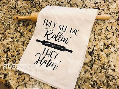 They See Me Rollin Flour Sack Kitchen Towel Christmas gift Home Decor