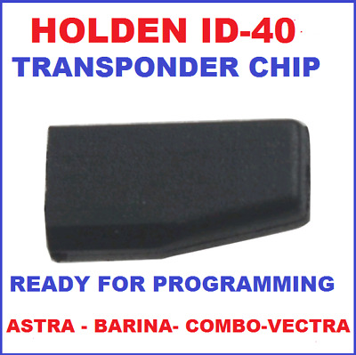 Holden Astra Barina Combo Vectra Transponder Chip ID40  1998 to 2005 immobiliser