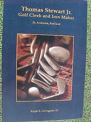Tom Stewart Book – Golf Cleek and Iron Maker (2010, first edition)