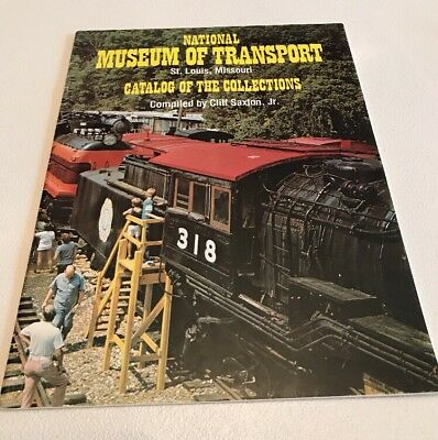 National Museum Of Transport Catalog Of The Collections 1980 By Cliff Saxton Jr