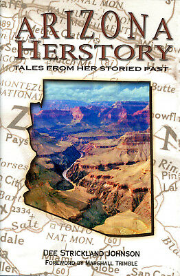 Vintage 2003 Signed 1st Edition ARIZONA HERSTORY By Dee Strickland Johnson