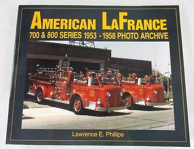 American LaFrance 700 and 800 Series 1953-1958 Photo Archive Fire Apparatus Book