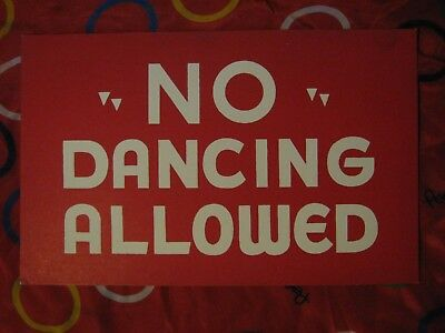 ORIGINAL 1950's GRAPHIC STORE SIGN WINDOW CARD NO DANCING ALLOWED New Old Stock!