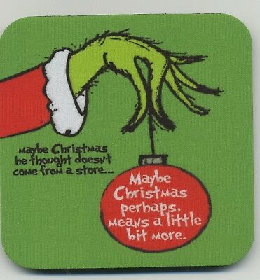 Grinch Christmas COASTER - Maybe Christmas doesn't come from a store