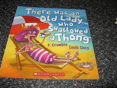 There Was An Old Lady Who Swallowed A Thong By P. Crumble B/new Softcover