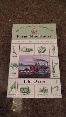 The Operation, Care, and Repair of Farm Machinery John Deere  book