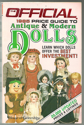 Official Antique & Modern Dolls 1985 Price Guide,