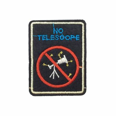 No Telescope (Iron On) Embroidery Applique Patch Sew Iron Badge