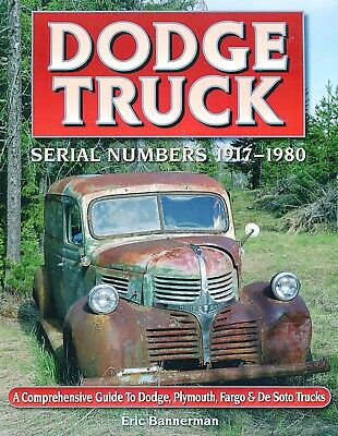 Dodge Truck Serial Numbers 1917-1980 A Comprehensive Guide to Dodge,  etc