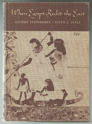 When Egypt Ruled the East by Steindorff and Seele (1942, Hard Cover )