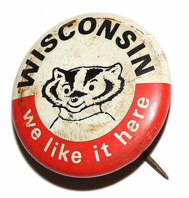 Vintage ? Antique ? Wisconsin Badger We Like It Here Kupper Inc Button Pin