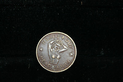 Heads I Win Tails You Lose Naughty Nellie Girlie Coin Token Brass