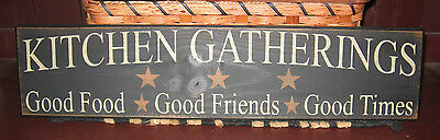"Primitive Country  Kitchen Gatherings  24"" Sign"