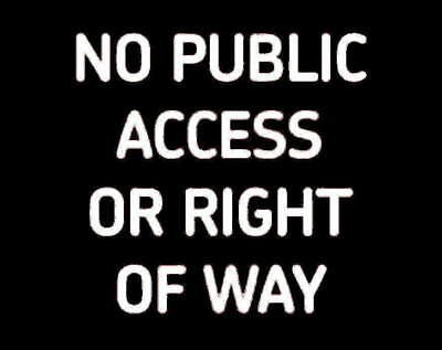 Personalised METAL SIGN ≈ NO PUBLIC ACCESS OR RIGHT OF WAY ≈ home warning notice