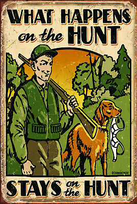 What Happens On The Hunt Stays On The Hunt Door Sign. Great For Man-Cave Etc