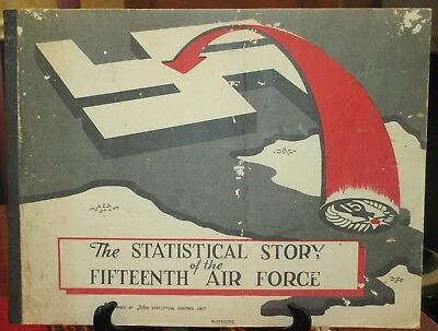 WWII The STATISTICAL STORY OF THE FIFTEENTH AIR FORCE Rare Unit History Italy