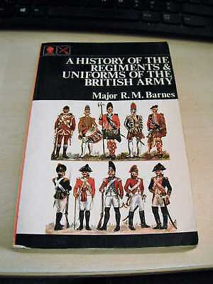 Barnes: A History of the Regiments & Uniforms of the British Army 1972 Military