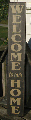 "Primitive Country Vertical Welcome To Our Home 36""  Sign"