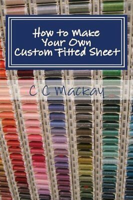 How to Make Your Own Custom Fitted Sheet Paperback