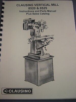 CLAUSING 8520-8525 Vertical Milling Machine Instruction & Parts Manual