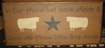Primitive  Country In Our Home Let Love Abide~Bless All Those Sign