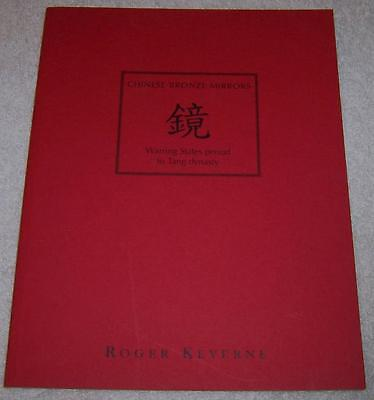 Chinese Bronze Mirrors Warring States Period to Tang Dynasty Roger Keverne pb