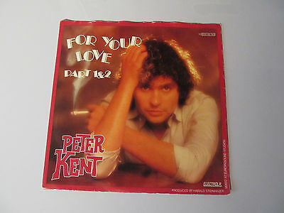 "7"" Single Peter Kent - For your love 1980"