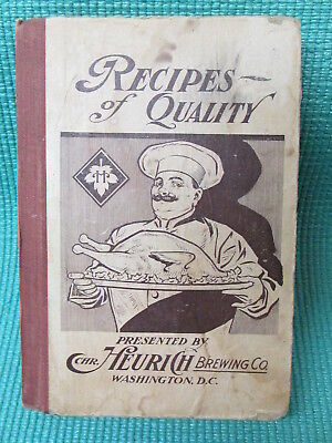 RARE COOKBOOK RECIPES of QUALITY BY HEURICH BREWING CO.WASH.,D.C. 1912