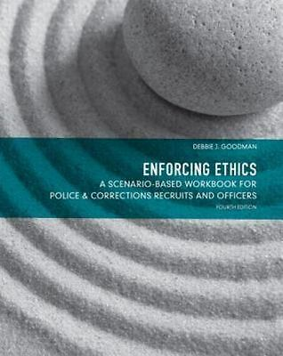 Enforcing Ethics : A Scenario-Based Workbook for Police and Corrections Recruits