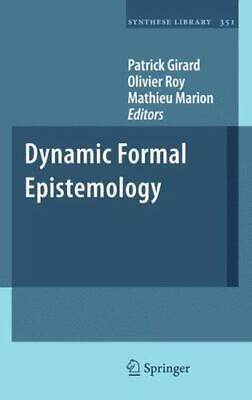 Dynamic Formal Epistemology (synthese Library)