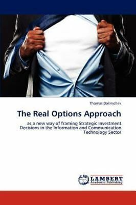 The Real Options Approach: As A New Way Of Framing Strategic Investment Decis...