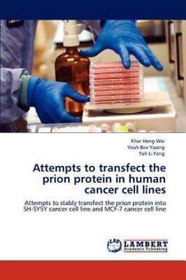 Attempts To Transfect The Prion Protein In Human Cancer Cell Lines: Attempts ...