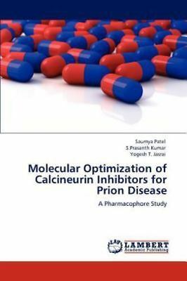Molecular Optimization Of Calcineurin Inhibitors For Prion Disease: A Pharmac...