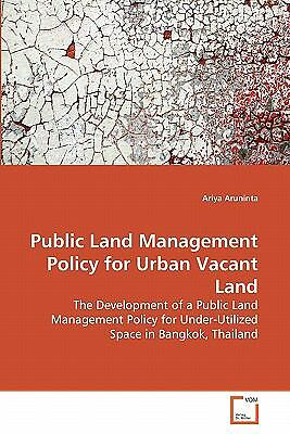 Public Land Management Policy For Urban Vacant Land: The Development Of A Pub...
