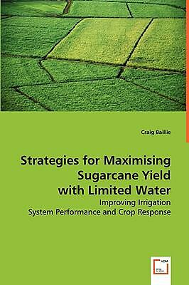 Strategies For Maximising Sugarcane Yield With Limited Water: By Craig Baillie