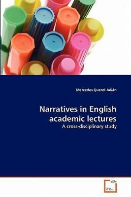 Narratives In English Academic Lectures: A Cross-Disciplinary Study: By Merce...