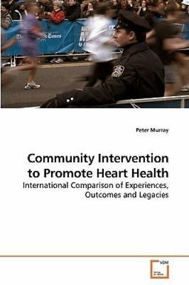 Community Intervention to Promote Heart Health: By Peter Murray
