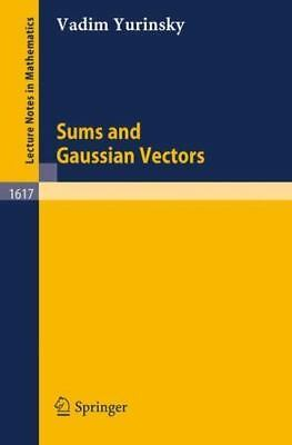 Sums and Gaussian Vectors: By Vadim Yurinsky