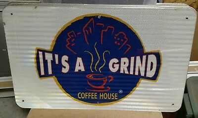 """IT'S A GRIND COFFEE HOUSE  Reflective Interstate Highway Sign 18"""" X 30"""""""