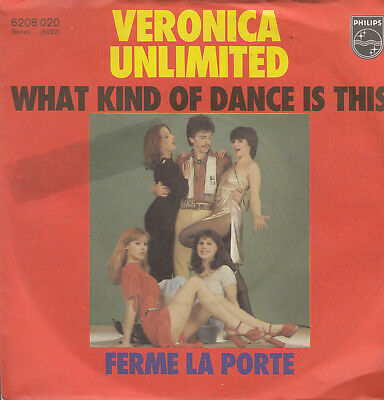 "7"" VERONICA UNLIMITED: What Kind Of Dance Is This"