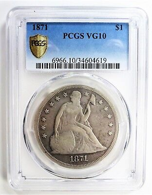 1871 Seated Liberty Dollar  Certified By Pcgs Vg10 Silver $1 - Genuine & Nice!