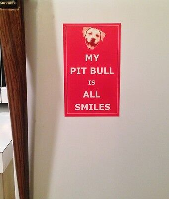 "My Pit Bull Is All Smiles 3"" x 5"" Refrigerator/Window Cling - FREE SHIPPING"