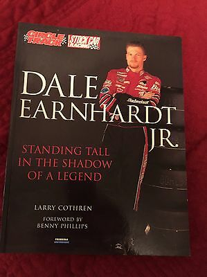 Dale Earnhardt Jr. : Standing Tall in the Shadow of a Legend by Larry Cothren