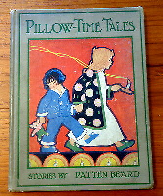 Pillow-Time Tales Book 1927 by Patten Beard, Illustrated  RUTH CAROLINE EGER