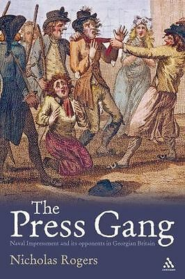 The Press Gang: Naval Impressment And Its Opponents In Georgian Britain: By N...