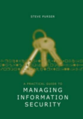 A Practical Guide To Managing Information Security (artech House Technology M...