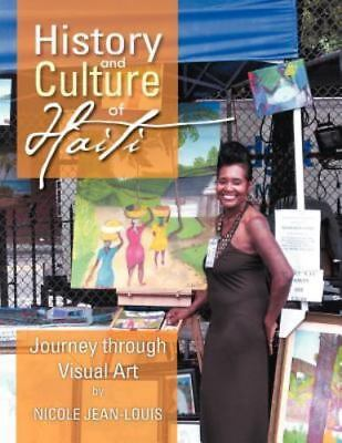 History And Culture Of Haiti: Journey Through Visual Art: By NICOLE JEAN-LOUIS