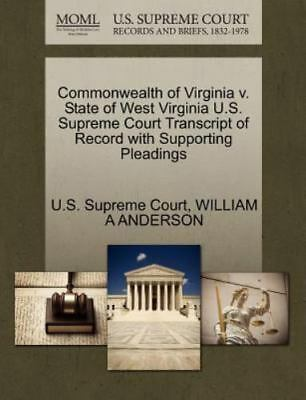Commonwealth Of Virginia V. State Of West Virginia U.S. Supreme Court Transcr...