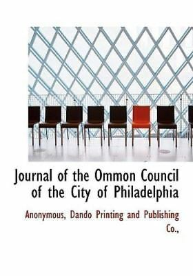 Journal Of The Ommon Council Of The City Of Philadelphia: By Anonymous