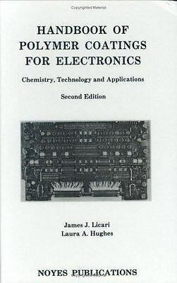 Handbook of Polymer Coatings for Electronics: Chemistry, Technology and Appli...